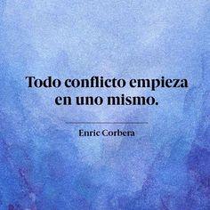 Comprender que todo conflicto empieza en uno mismo , como dice Enric Corbera , no implica solamente hacerse responsable del 50% que corresponde a uno comointerlocutor, sino tambien trabajar perso…