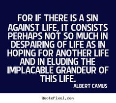 Albert Camus, essential truth!