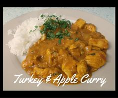 Jenny Eatwell's Rhubarb & Ginger: Turkey and apple curry - a variation upon a theme
