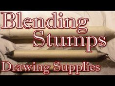 How to Use Blending Stumps - Drawing Supplies - YouTube