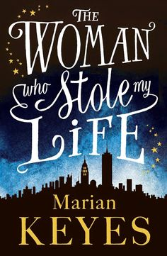 The Woman Who Stole My Life by Marian Keyes - more than 500 pages, - female author, - set in a different country, - author I love I hadn't read yet
