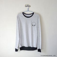 Alien Sweatshirt $15.99 ; Funny Sweater ; Quote; Humor; #Tumblr ; #Hipster Teen Fashion ; Shop More Tumblr Graphic