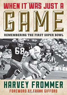 When It Was Just a Game: Remembering the First Super Bowl by Harvey Frommer http://www.amazon.com/dp/1589799208/ref=cm_sw_r_pi_dp_FhAAwb0J8VVNQ