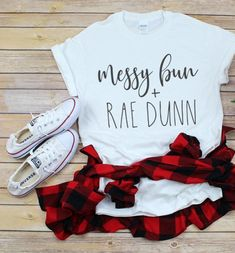 Messy Bun and Rae Dunn Cute Shirt Sayings, Shirts With Sayings, Mom Shirts, All About Me Crafts, Ray Dunn, Tj Max, Confessions Of A Shopaholic, Monogram Styles, Messy Bun