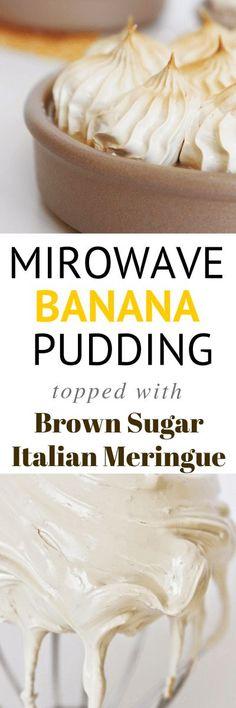 Microwave Banana Pudding topped with Brown Sugar Italian Meringue