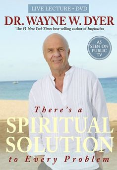 There's a Spiritual Solution to Every Problem: Dr. Wayne W. Dyer $17.99