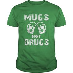 Mugs not Drugs, a very funny shirt for everyone to wear on this Saint Patricks / Paddys / Pattys Day, especially for Irish people and drinking lover, beer lover.