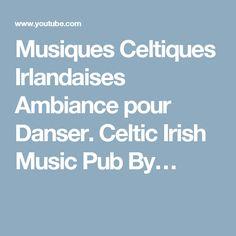 Musiques Celtiques Irlandaises Ambiance pour Danser. Celtic Irish Music Pub By…