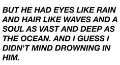 Drowning in him was the biggest mistake I have ever made...I wasted my time yet he didn't