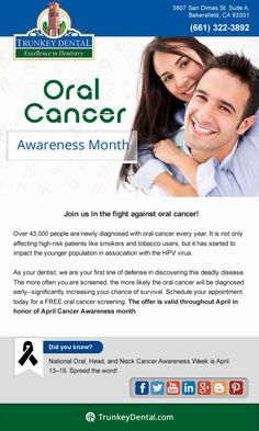 April is Oral Cancer Awareness Month. Early detection is the key for your oral health.