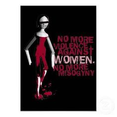 No more violence against women.  No more misogyny  #sociology #feminism
