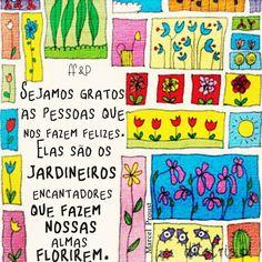 Sejamos o jardineiro do nosso corpo...da nossa alma.!...