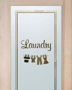 """If you're looking to spruce up your laundry room, an etched, frosted glass door by Sans Soucie is the perfect answer.   Adding a truly unique element and level of luxury to your laundry room, with Sans Soucie you'll find a huge variety of designs from whimsical to elegant, ready to go, as you mix and match designs, borders, font styles for the word """"Laundry"""" should you choose, or select one of our design categories for overall, complete designs. all created thru sandblast etching the glass."""