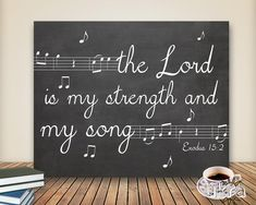 """Bible verse about music """"the Lord is my strength and my song"""" Chalkboard art idea for any time of year. Bible Verse Wall Art, Scripture Art, Bible Art, Bible Quotes, Printable Scripture, Chalkboard Printable, Bible Verses About Music, Free Printable, Jesus Quotes"""