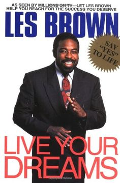 Business Books: Best Books for Entrepreneurs. Live Your Dreams by Les Brown #businessbooks #personaldevelopmentbooks #mindsetbooks #selfhelpbooks