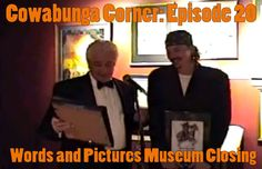 Cowabunga Corner episode 20: The closing of the Words and Pictures Museum with Kevin Eastman.  Locally known as the Teenage Mutant Ninja Turtles Museum.  http://www.cowabungacorner.com/content/cowabunga-corner-20