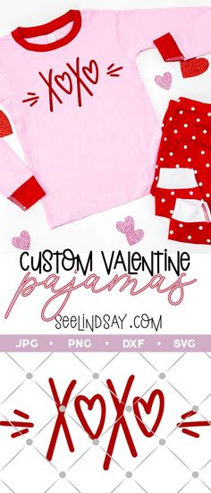 DIY Valentine Pajamas - FREE XOXO SVG Happy Valentine Day HAPPY VALENTINE DAY | IN.PINTEREST.COM WALLPAPER #EDUCRATSWEB