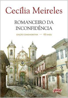 Romanceiro da Inconfidência - Ed. Especial - 60 Anos - Cecília Meireles - Global Editora - Informações e Sinopse: migre.me/gTo6a