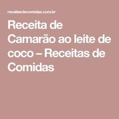 Receita de Camarão ao leite de coco – Receitas de Comidas