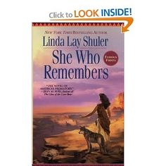 Linda Lay Shuler - She Who Remembers - First book in a great series about the Anasazi Indians in the SW US.