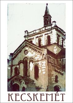 Kecskeméti témák - Művészi ajándék - Cultural Gifts - Kecskemét, Magyarország Notre Dame, Building, Travel, Viajes, Buildings, Trips, Construction, Tourism, Architectural Engineering