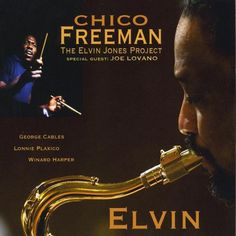 Chico & The Elvin Jones Project Freeman - Elvin