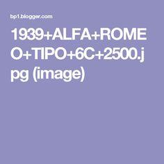 1939+ALFA+ROMEO+TIPO+6C+2500.jpg (image)