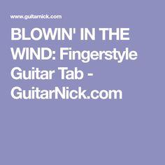 BLOWIN' IN THE WIND: Fingerstyle Guitar Tab - GuitarNick.com