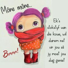 Good Morning Wishes, Day Wishes, Good Morning Quotes, Morning Greetings Quotes, Morning Messages, Cold Weather Quotes, Lekker Dag, Evening Greetings, Afrikaanse Quotes