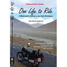 One Life to Ride - A Motorcycle Journey to the High Himalayas (Kindle Edition)  http://www.amazon.com/dp/B007QRCX14/?tag=gatewaylapt0f-20  B007QRCX14