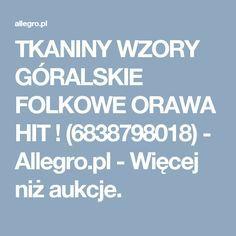 TKANINY WZORY GÓRALSKIE FOLKOWE ORAWA HIT ! (6838798018) - Allegro.pl - Więcej niż aukcje.