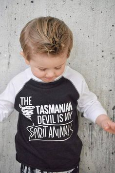 The tasmanian devil is my spirit animal. - Life Shirts - Ideas of Life Shirts - The tasmanian devil is my spirit animal. Funny Kids Shirts, Boys Shirts, Diy Kids Shirts, Preschool Shirts, Toddler Boys, Baby Kids, Baby Boy, Toddler Humor, Infant Toddler
