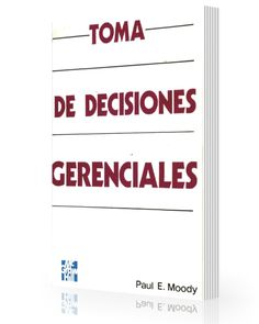 Toma de decisiones gerenciales - Paul moody - Ebook - PDF