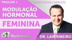 Modulação Hormonal Feminina Otimizada - Dr. Lair Ribeiro Videos
