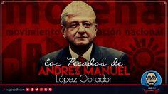 Los 'PECADOS' de Andrés Manuel López Obrador