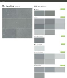 Montauk Blue. Slate Tile. Flooring. MSI Stone. Olympic. Behr. Benjamin Moore. PPG Pittsburgh. Sherwin Williams. Valspar Paint.  Click the gray Visit button to see the matching paint names.