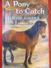 A Pony To Catch by Elinore Havers, Lutterworth, hardcover, Unknown Publish Date