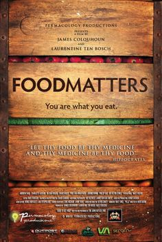 Food Matters- Examines how the food we eat can help or hurt our health. Nutritionists, naturopaths, doctors, and journalists weigh in on topics organic food, food safety, raw foodism, and nutritional therapy.