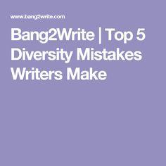 Bang2Write | Top 5 Diversity Mistakes Writers Make