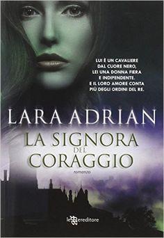 Leggo Rosa: LA SIGNORA DEL CORAGGIO di Lara Adrian