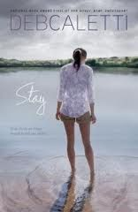 """Stay"" by Deb Caletti (via foreveryoungadult.com)"