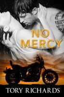 No Mercy, an ebook by Tory Richards at Smashwords