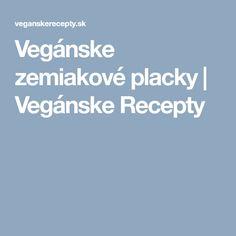 Vegánske zemiakové placky | Vegánske Recepty