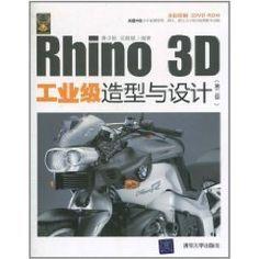 Rhino 3D industrial modeling and design (2nd edition) (with CD-ROM) by HUANG SHAO GANG ?WU JI BIN DENG, http://www.amazon.com/dp/730224104X/ref=cm_sw_r_pi_dp_F3desb0CVJ1PE