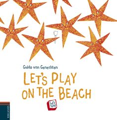 Let's play on the beach. Guido Van Genechten. Edelvives, 2013