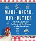 Make the Bread, Buy the Butter: What You Should and Shouldn't Cook from Scratch - I need this!!