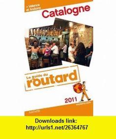 Catalogne Valence Andorre 2011     Fl (9782012450400) Philippe Gloaguen , ISBN-10: 2012450407  , ISBN-13: 978-2012450400 ,  , tutorials , pdf , ebook , torrent , downloads , rapidshare , filesonic , hotfile , megaupload , fileserve
