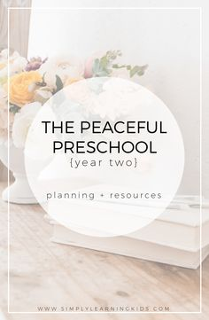 The Peaceful Preschool, Year 2 - Simply Learning Home Preschool Schedule, Preschool 2 Year Old, Waldorf Preschool, Homeschool Preschool Curriculum, Preschool Lesson Plans, Preschool At Home, Homeschooling, Preschool Ideas, Preschool Learning Activities