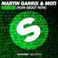 Martin Garrix & MOTi – Virus (How About Now)