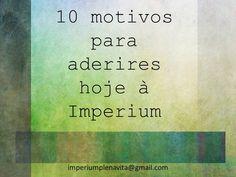 Imperium - Plena Vita: 10 Motivos para ser Imperium!!